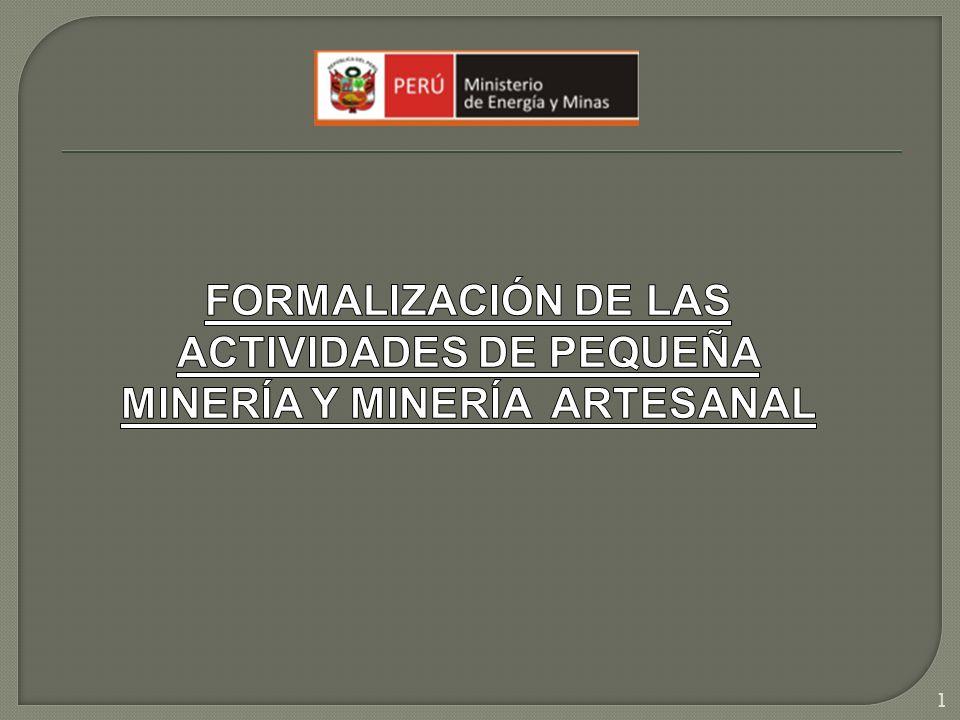 FORMALIZACIÓN DE LAS ACTIVIDADES DE PEQUEÑA MINERÍA Y MINERÍA ARTESANAL