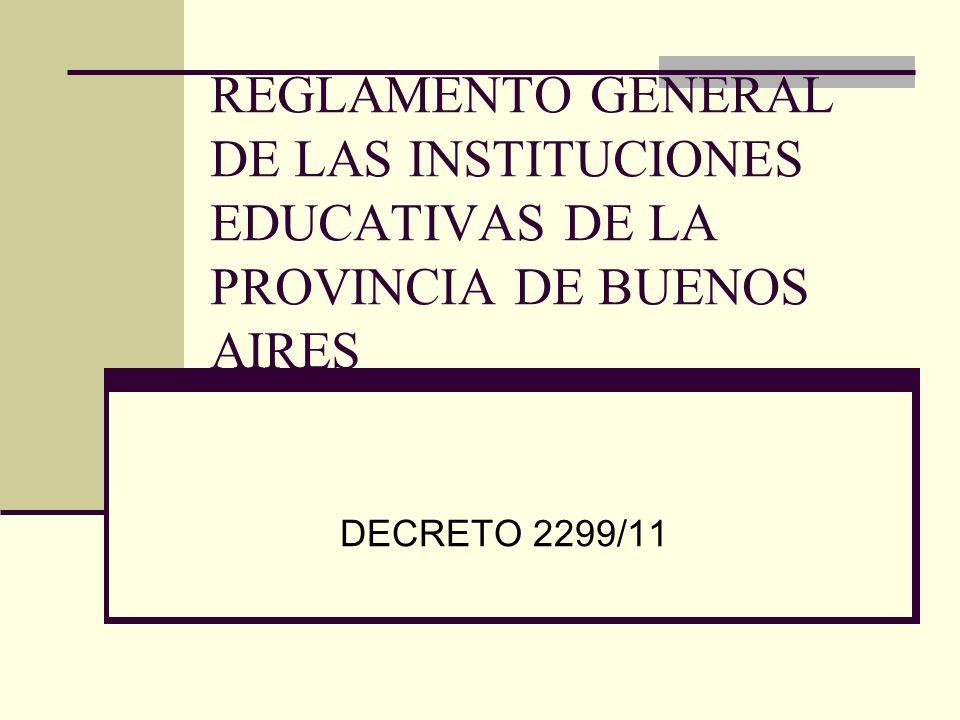 REGLAMENTO GENERAL DE LAS INSTITUCIONES EDUCATIVAS DE LA PROVINCIA DE BUENOS AIRES