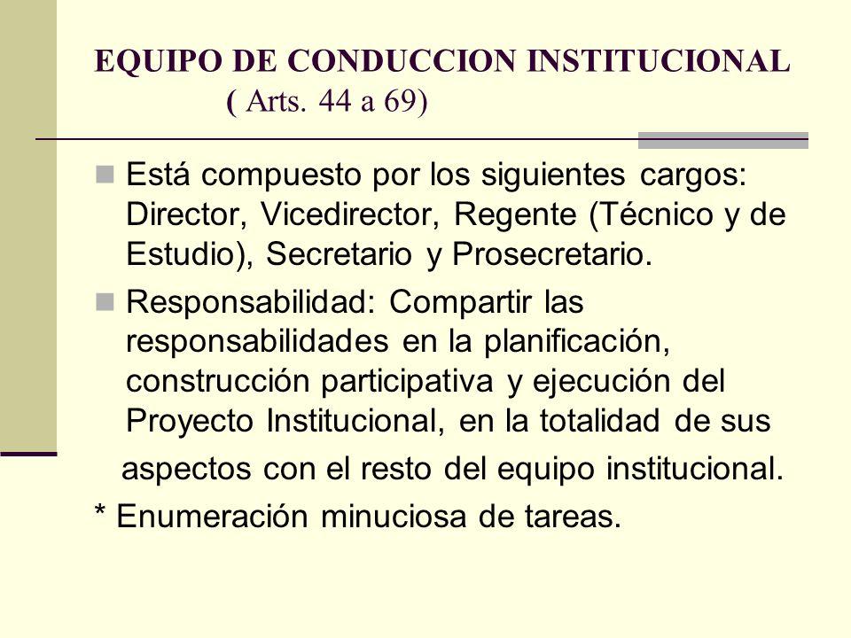 EQUIPO DE CONDUCCION INSTITUCIONAL ( Arts. 44 a 69)