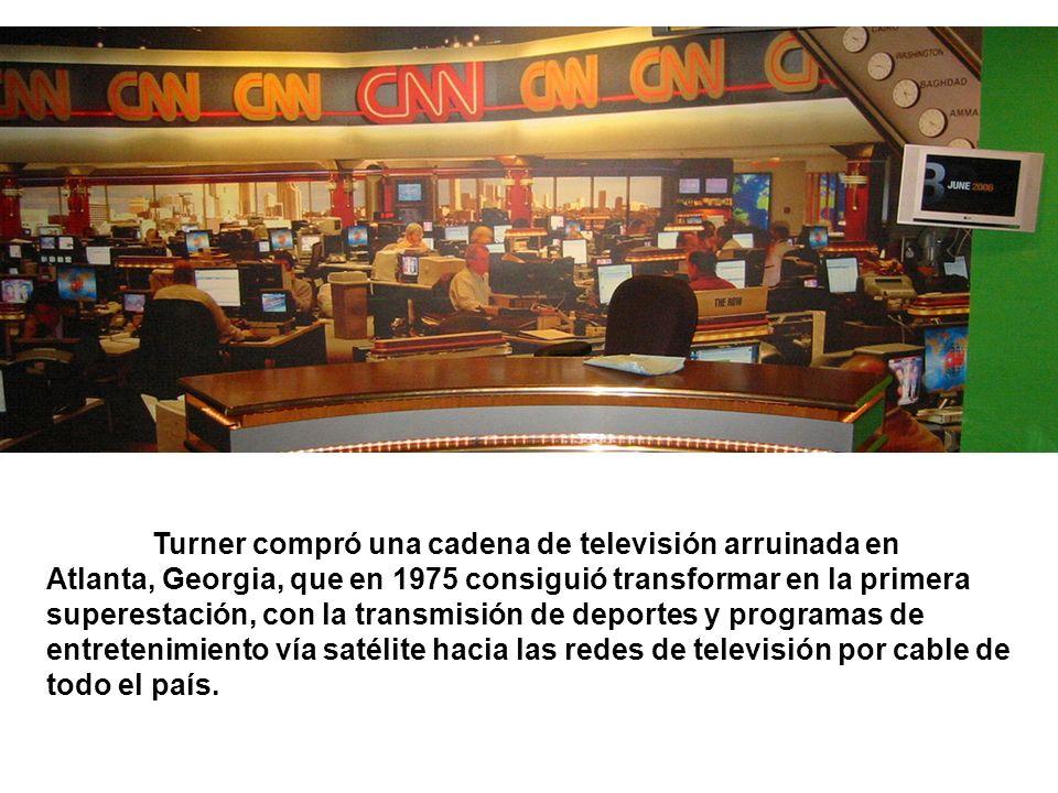 Turner compró una cadena de televisión arruinada en Atlanta, Georgia, que en 1975 consiguió transformar en la primera superestación, con la transmisión de deportes y programas de entretenimiento vía satélite hacia las redes de televisión por cable de todo el país.