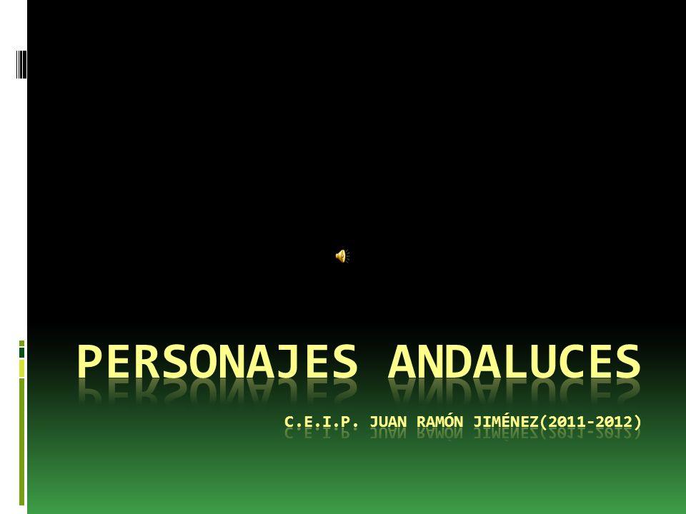 Personajes andaluces c.e.i.p. juan ramón jiménez(2011-2012)