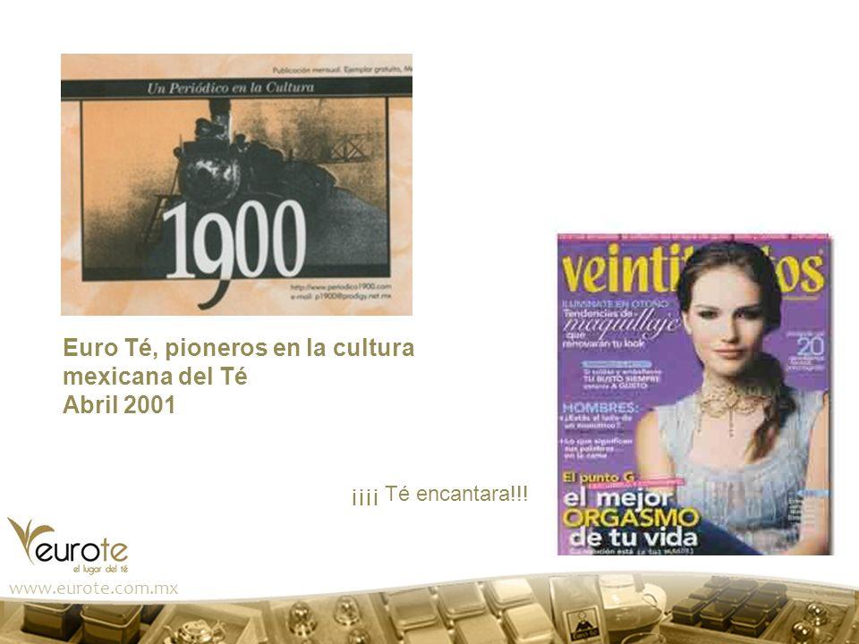 Euro Té, pioneros en la cultura mexicana del Té Abril 2001