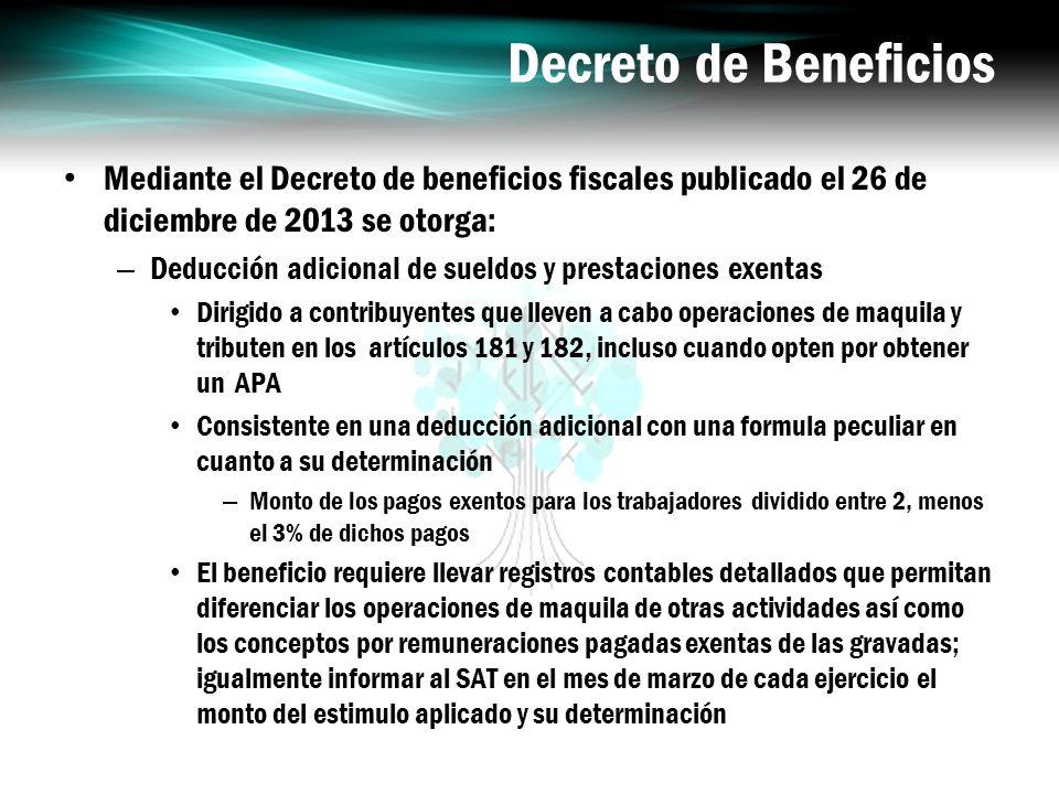 Decreto de Beneficios Mediante el Decreto de beneficios fiscales publicado el 26 de diciembre de 2013 se otorga: