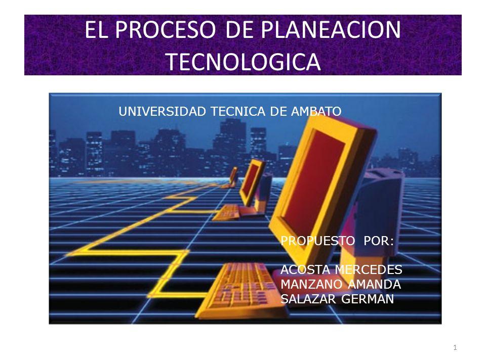 EL PROCESO DE PLANEACION TECNOLOGICA