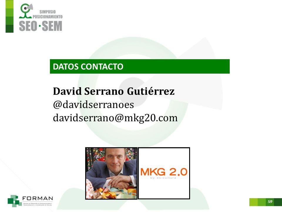 David Serrano Gutiérrez @davidserranoes davidserrano@mkg20.com