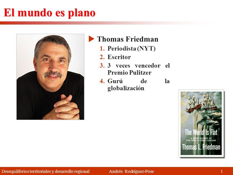 El mundo es plano Thomas Friedman Periodista (NYT) Escritor