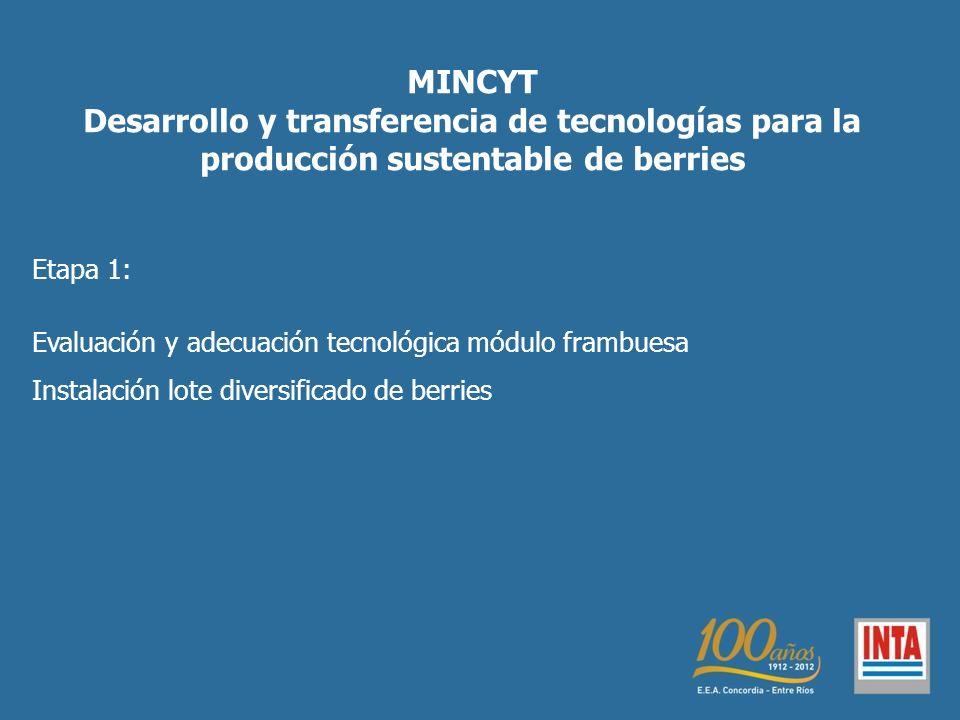 MINCYT Desarrollo y transferencia de tecnologías para la producción sustentable de berries. Etapa 1:
