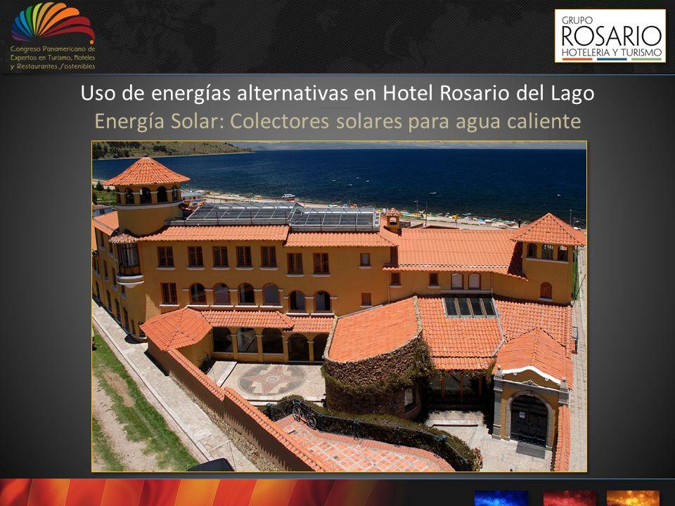 Uso de energías alternativas en Hotel Rosario del Lago Energía Solar: Colectores solares para agua caliente