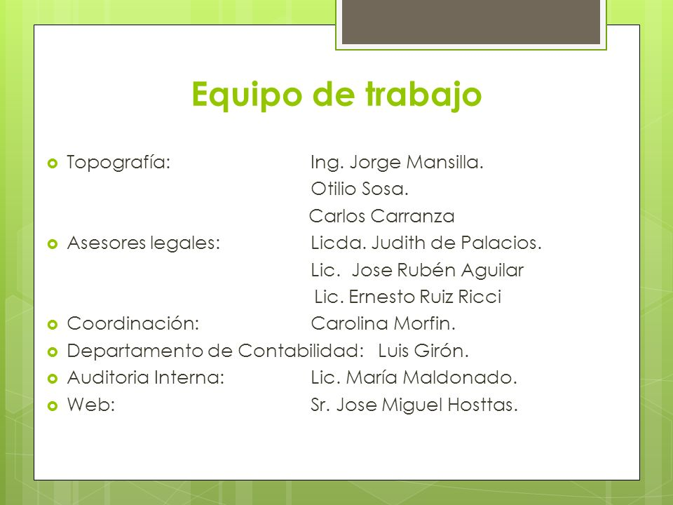 Equipo de trabajo Topografía: Ing. Jorge Mansilla. Otilio Sosa.