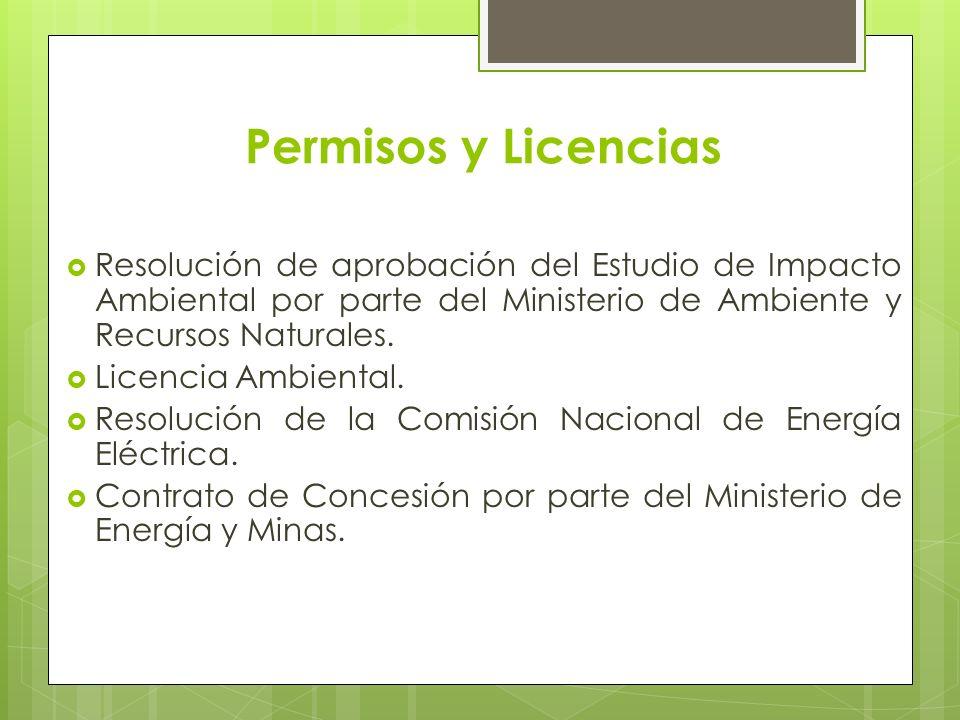 Permisos y Licencias Resolución de aprobación del Estudio de Impacto Ambiental por parte del Ministerio de Ambiente y Recursos Naturales.