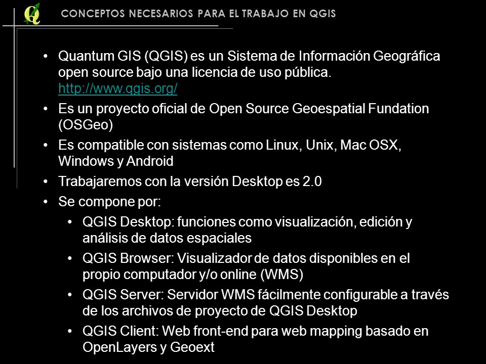 Es un proyecto oficial de Open Source Geoespatial Fundation (OSGeo)