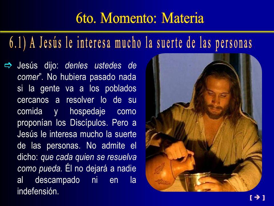 6.1) A Jesús le interesa mucho la suerte de las personas