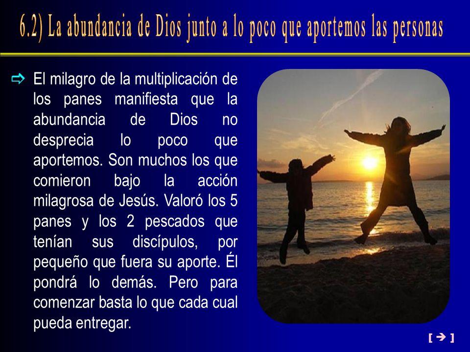 6.2) La abundancia de Dios junto a lo poco que aportemos las personas