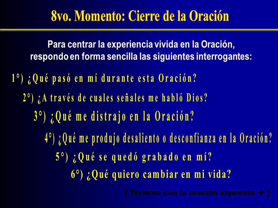 8vo. Momento: Cierre de la Oración
