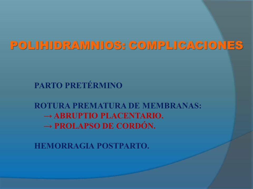 POLIHIDRAMNIOS: COMPLICACIONES