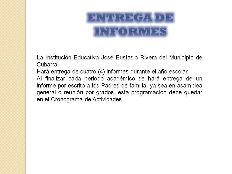 ENTREGA DE INFORMES La Institución Educativa José Eustasio Rivera del Municipio de Cubarral.