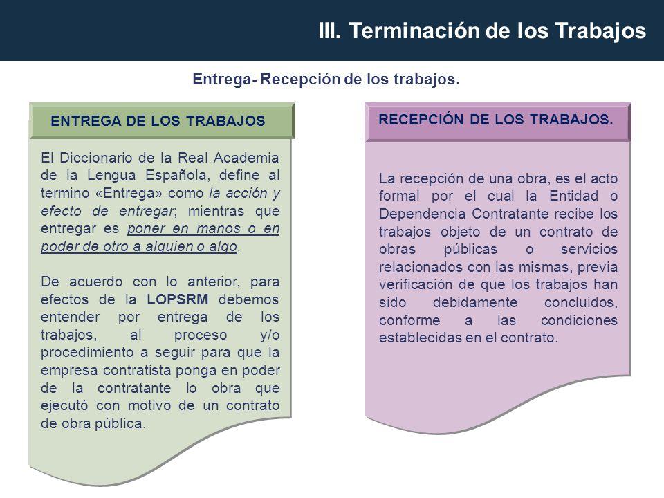 ENTREGA DE LOS TRABAJOS RECEPCIÓN DE LOS TRABAJOS.