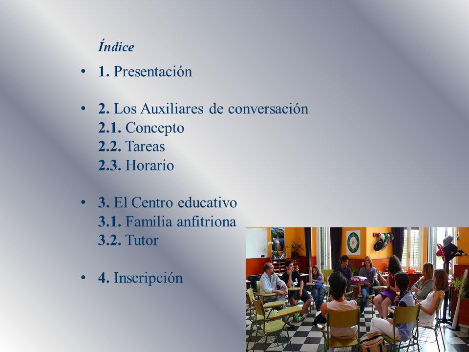 2. Los Auxiliares de conversación 2.1. Concepto 2.2. Tareas