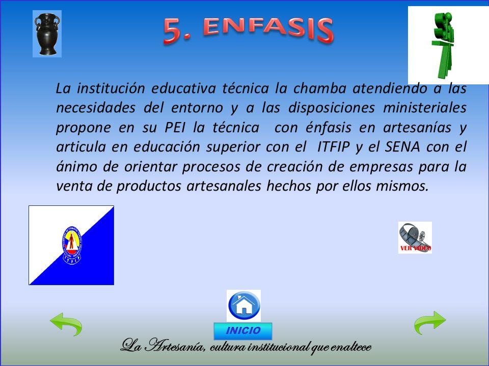 5. ENFASIS La Artesanía, cultura institucional que enaltece