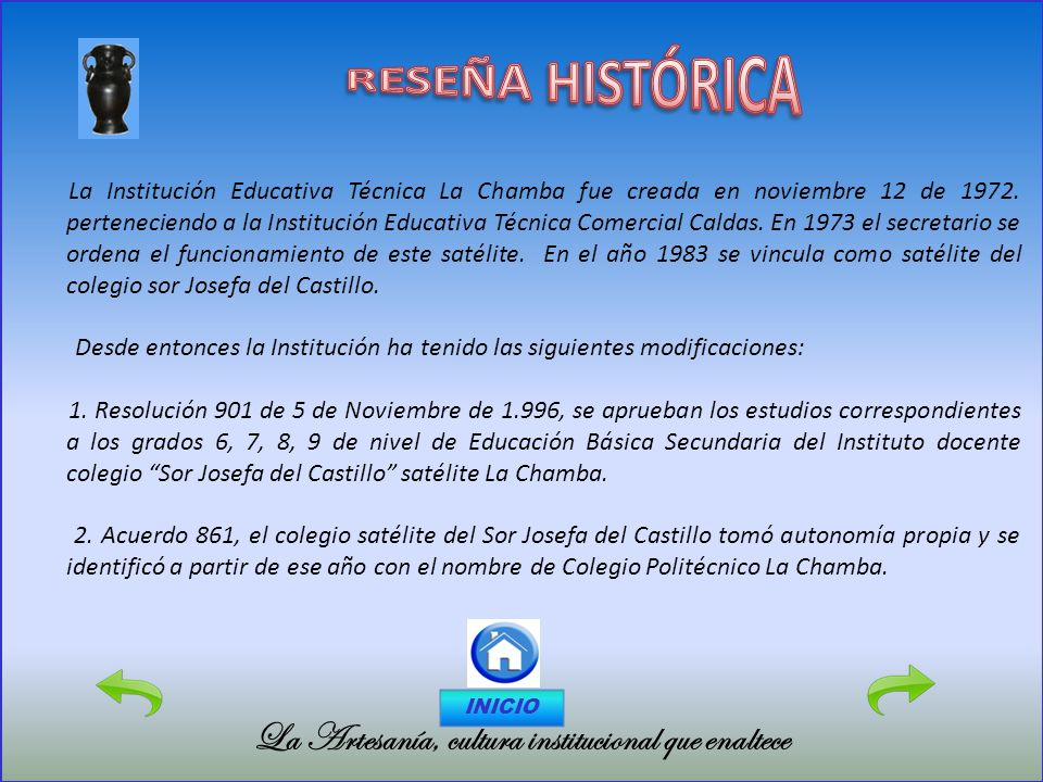 RESEÑA HISTÓRICA La Artesanía, cultura institucional que enaltece