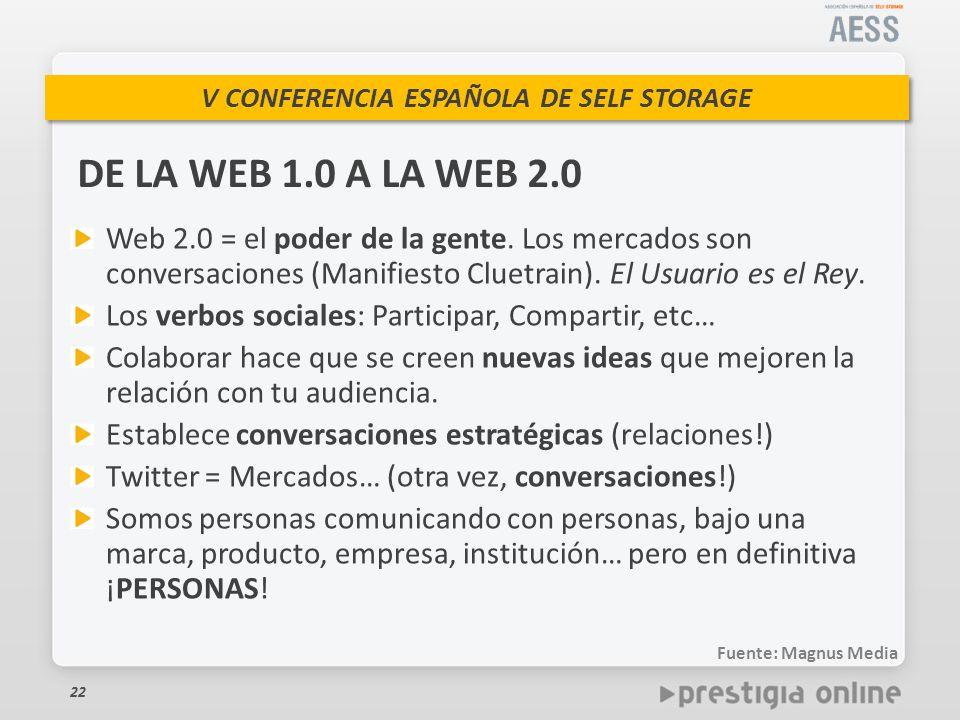 DE LA WEB 1.0 A LA WEB 2.0 Web 2.0 = el poder de la gente. Los mercados son conversaciones (Manifiesto Cluetrain). El Usuario es el Rey.