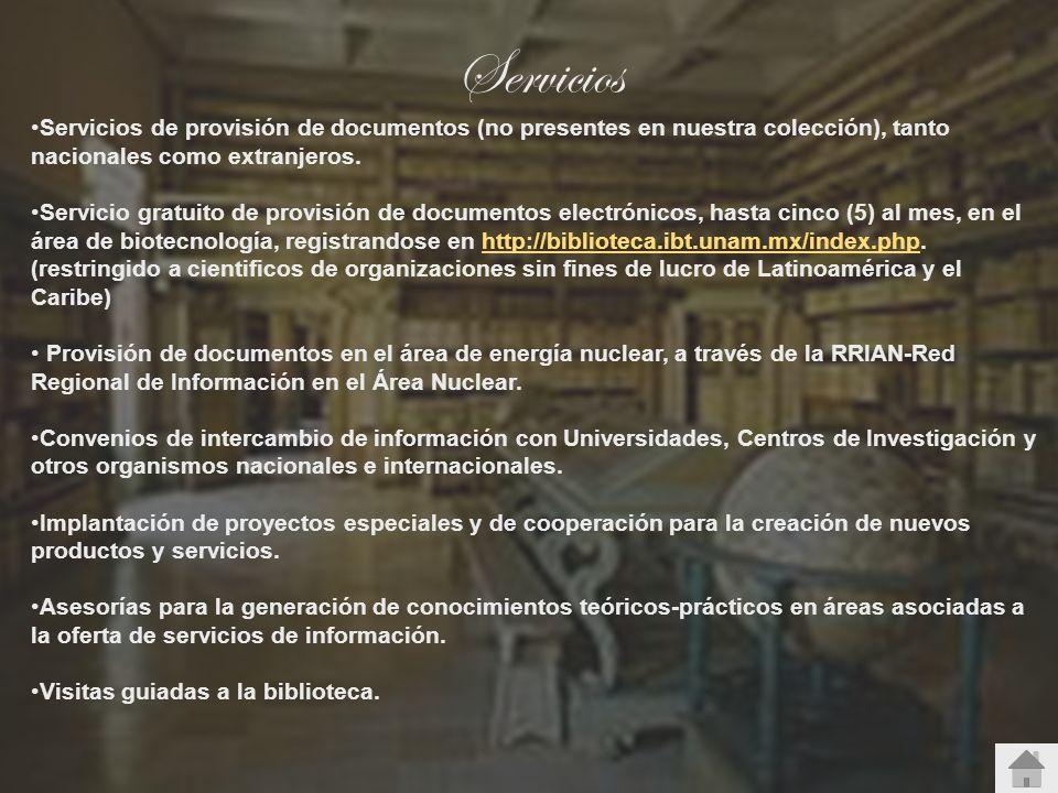 Servicios Servicios de provisión de documentos (no presentes en nuestra colección), tanto nacionales como extranjeros.