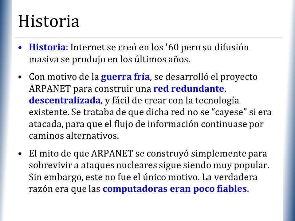 Historia Historia: Internet se creó en los 60 pero su difusión masiva se produjo en los últimos años.