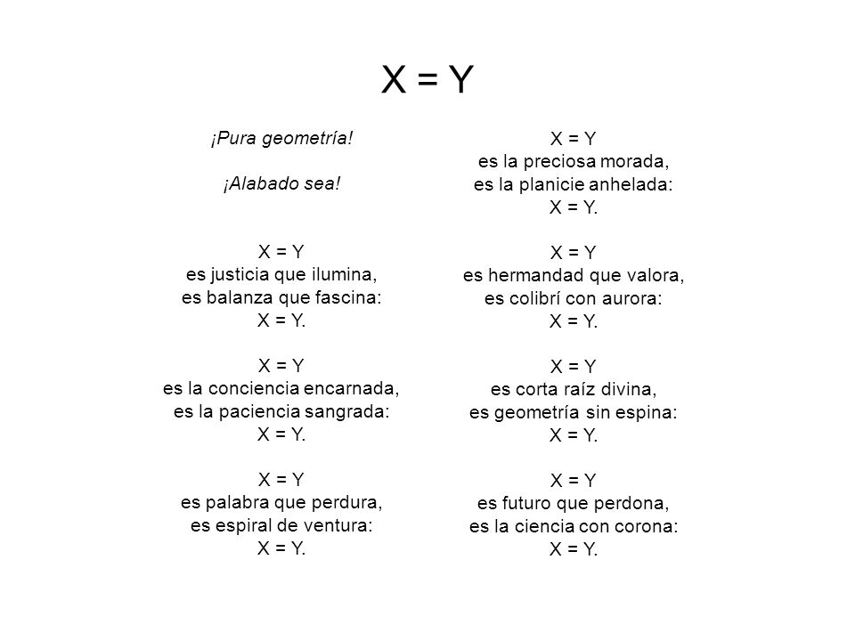X = Y ¡Pura geometría! es la preciosa morada, ¡Alabado sea!