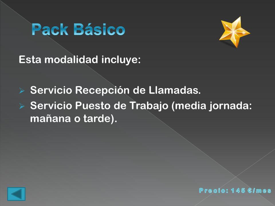 Pack Básico Esta modalidad incluye: Servicio Recepción de Llamadas.
