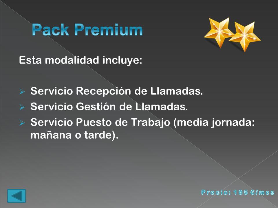 Pack Premium Esta modalidad incluye: Servicio Recepción de Llamadas.