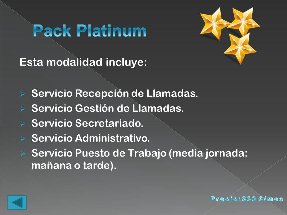Pack Platinum Esta modalidad incluye: Servicio Recepción de Llamadas.
