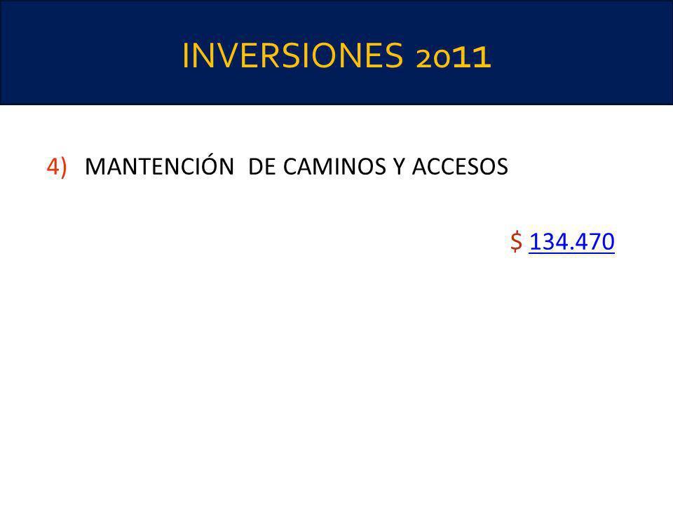 INVERSIONES 2011 MANTENCIÓN DE CAMINOS Y ACCESOS $ 134.470