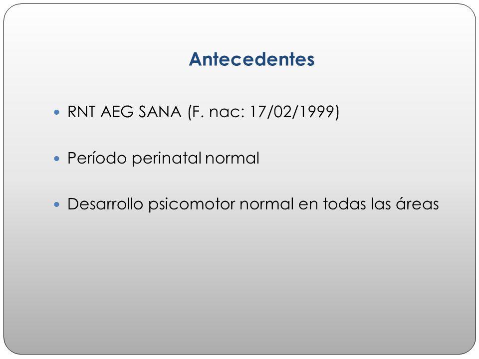Antecedentes RNT AEG SANA (F. nac: 17/02/1999)