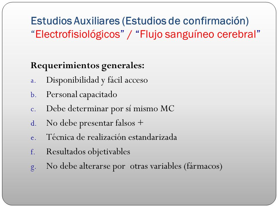 Estudios Auxiliares (Estudios de confirmación) Electrofisiológicos / Flujo sanguíneo cerebral