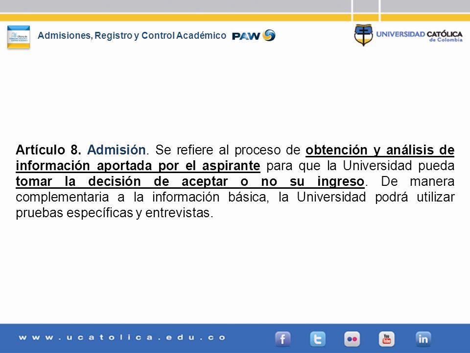 Artículo 8. Admisión.