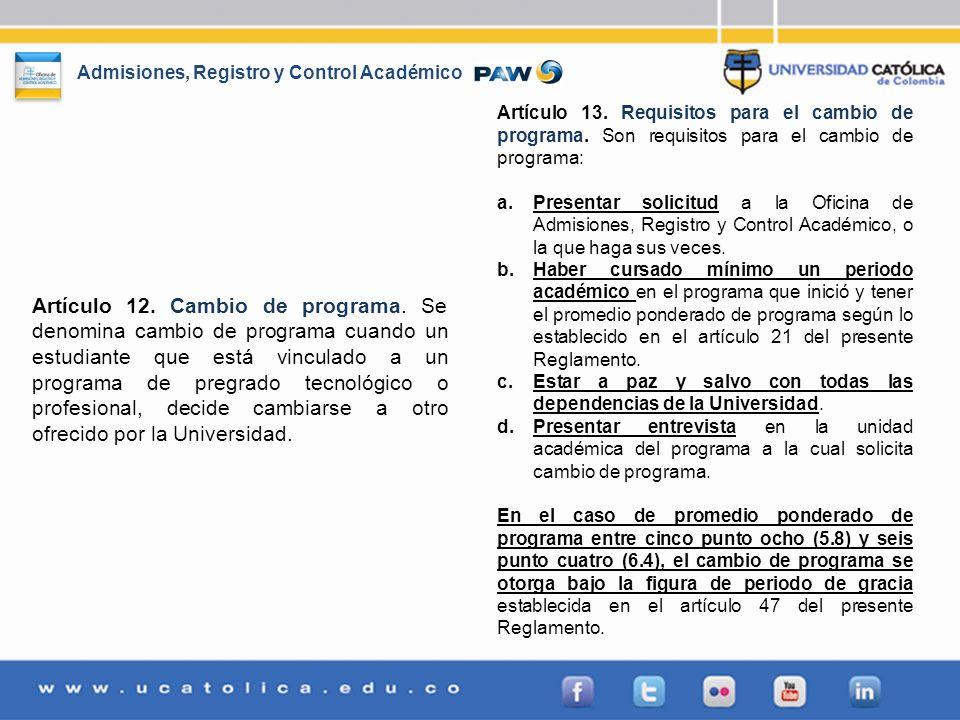 Artículo 13. Requisitos para el cambio de programa