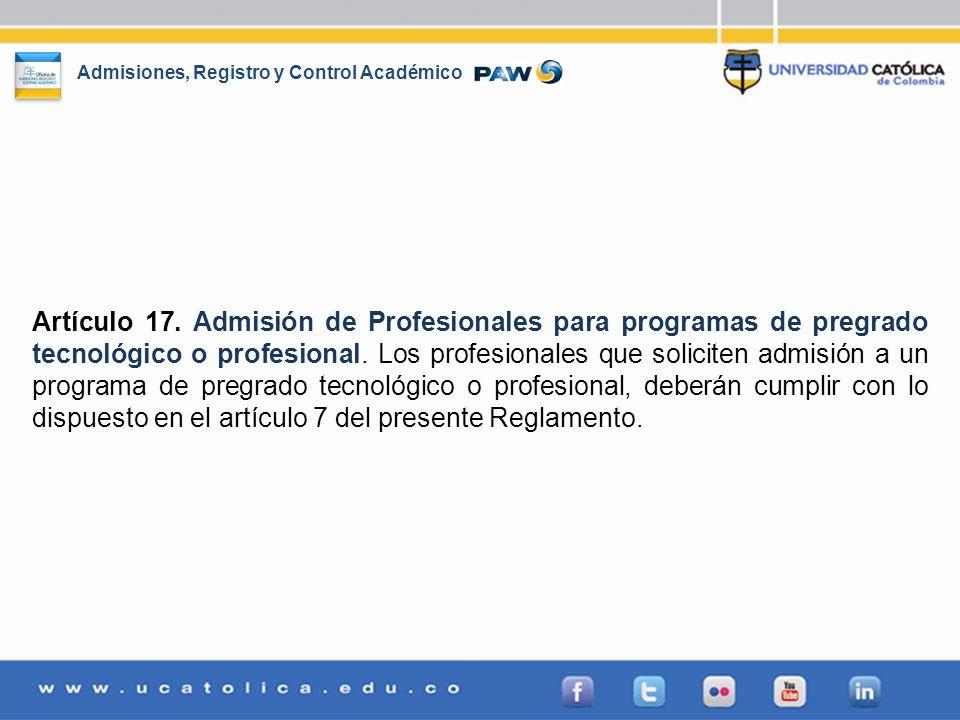 Artículo 17. Admisión de Profesionales para programas de pregrado tecnológico o profesional.