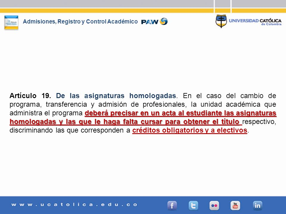 Artículo 19. De las asignaturas homologadas