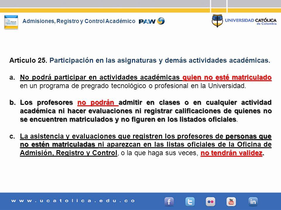 Artículo 25. Participación en las asignaturas y demás actividades académicas.
