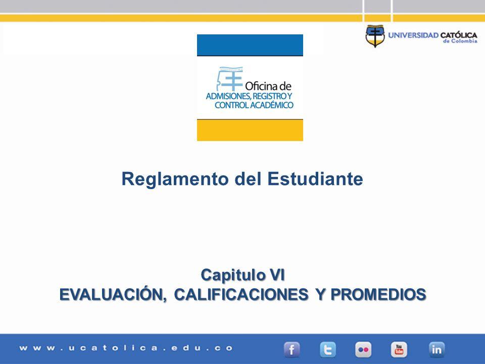 Reglamento del Estudiante EVALUACIÓN, CALIFICACIONES Y PROMEDIOS