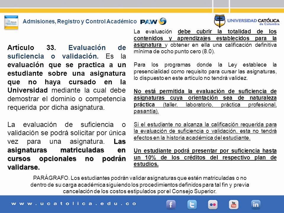 La evaluación debe cubrir la totalidad de los contenidos y aprendizajes establecidos para la asignatura y obtener en ella una calificación definitiva mínima de ocho punto cero (8.0).