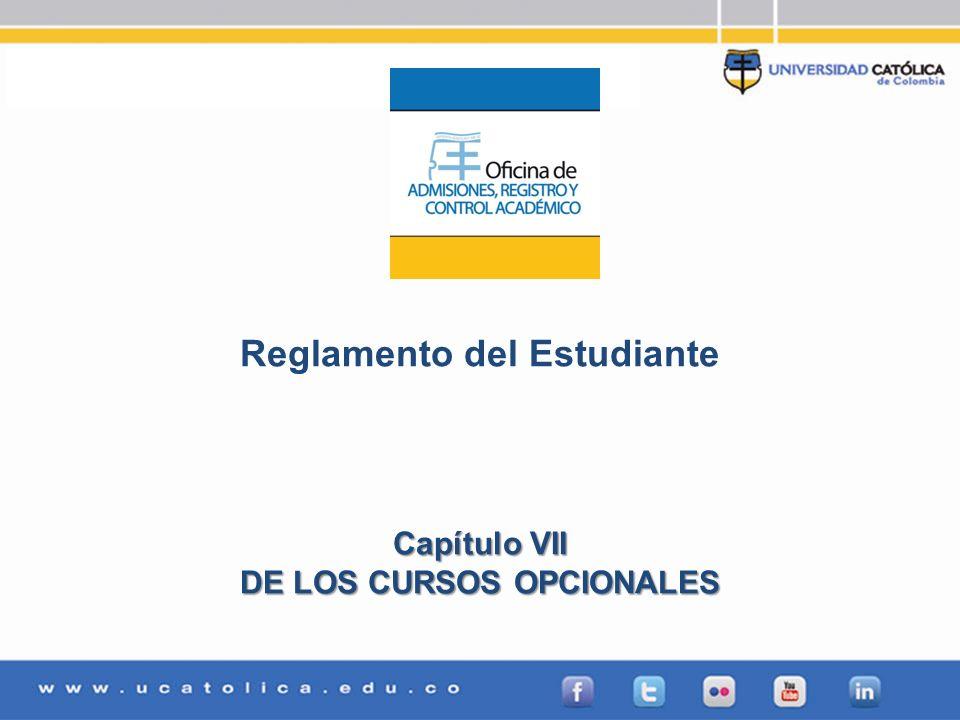 Reglamento del Estudiante DE LOS CURSOS OPCIONALES