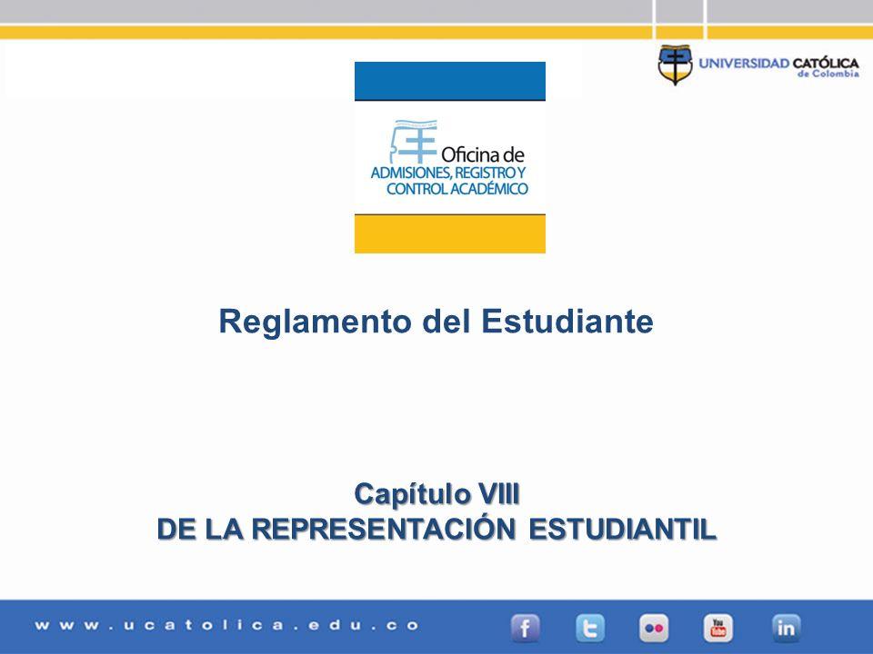 Reglamento del Estudiante DE LA REPRESENTACIÓN ESTUDIANTIL