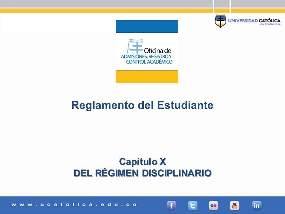 Reglamento del Estudiante DEL RÉGIMEN DISCIPLINARIO