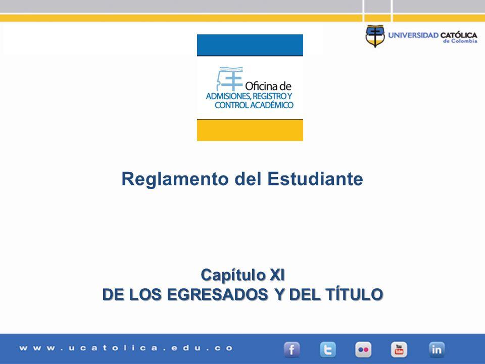 Reglamento del Estudiante DE LOS EGRESADOS Y DEL TÍTULO