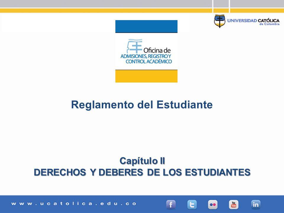 Reglamento del Estudiante DERECHOS Y DEBERES DE LOS ESTUDIANTES