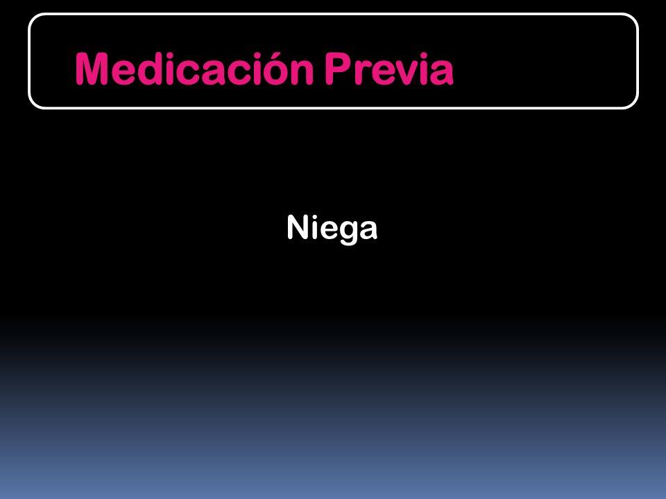 Medicación Previa Niega