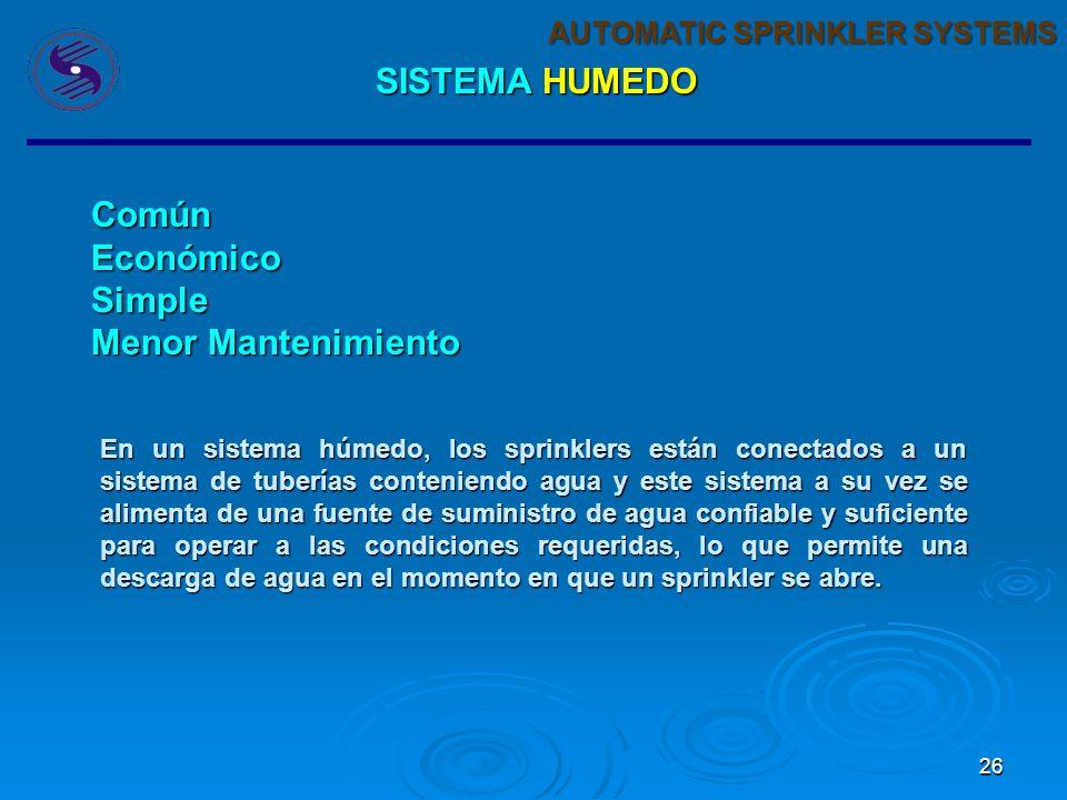 SISTEMA HUMEDO Común Económico Simple Menor Mantenimiento