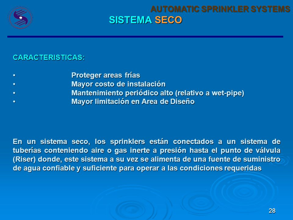 SISTEMA SECO AUTOMATIC SPRINKLER SYSTEMS CARACTERISTICAS: