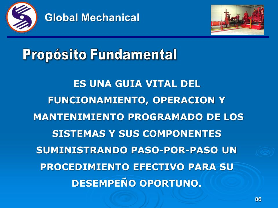 Global Mechanical ES UNA GUIA VITAL DEL FUNCIONAMIENTO, OPERACION Y